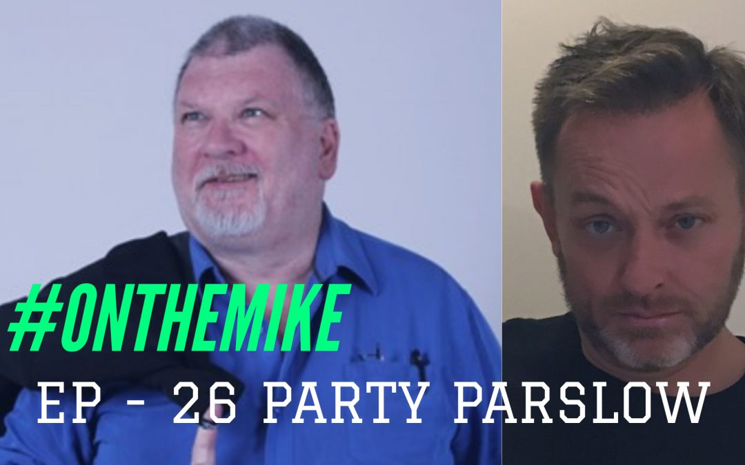 Episode 26 – Party Parslow